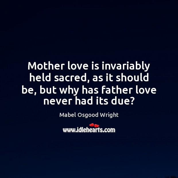 Mother love is invariably held sacred, as it should be, but why Image