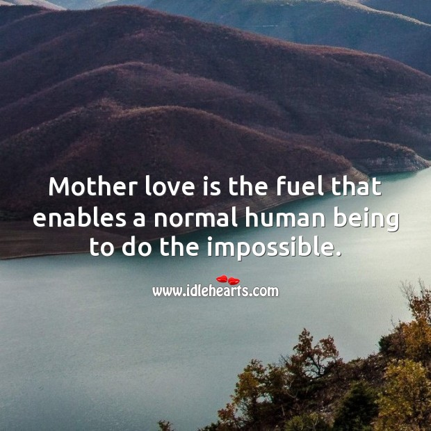 Image, Mother love is the fuel that