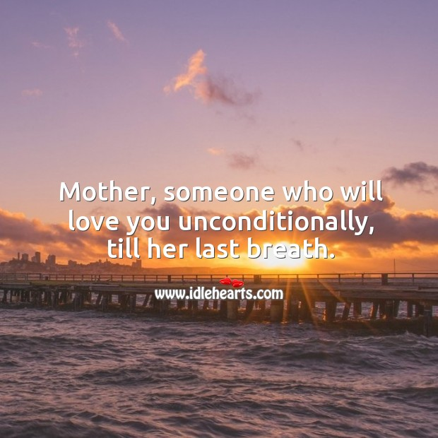 Image, Mother, someone who will love you unconditionally, till her last breath.