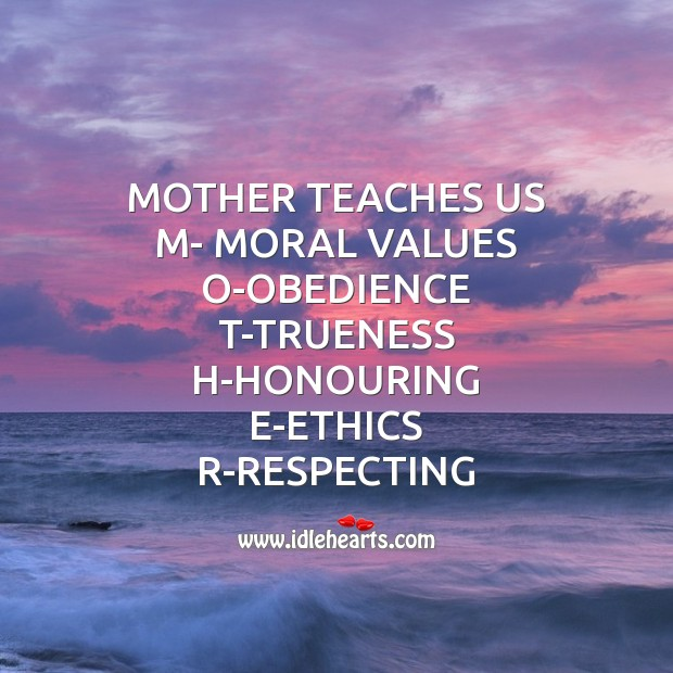 Mother teaches us m- moral values Mother's Day Messages Image