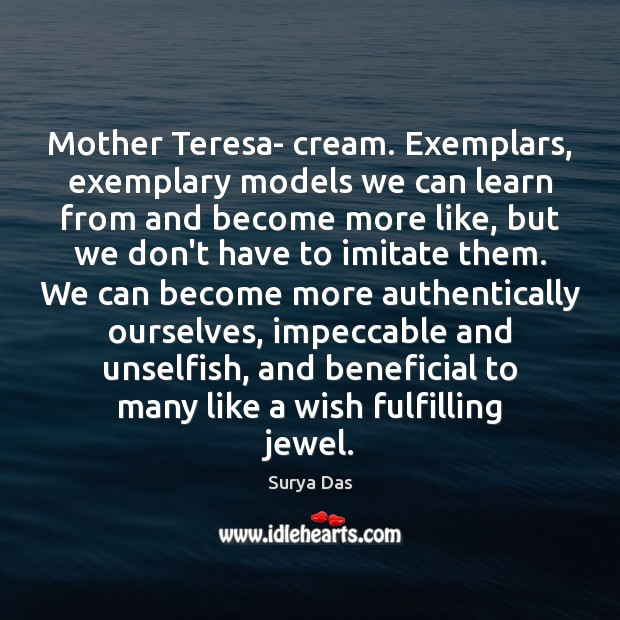 Mother Teresa- cream. Exemplars, exemplary models we can learn from and become Image