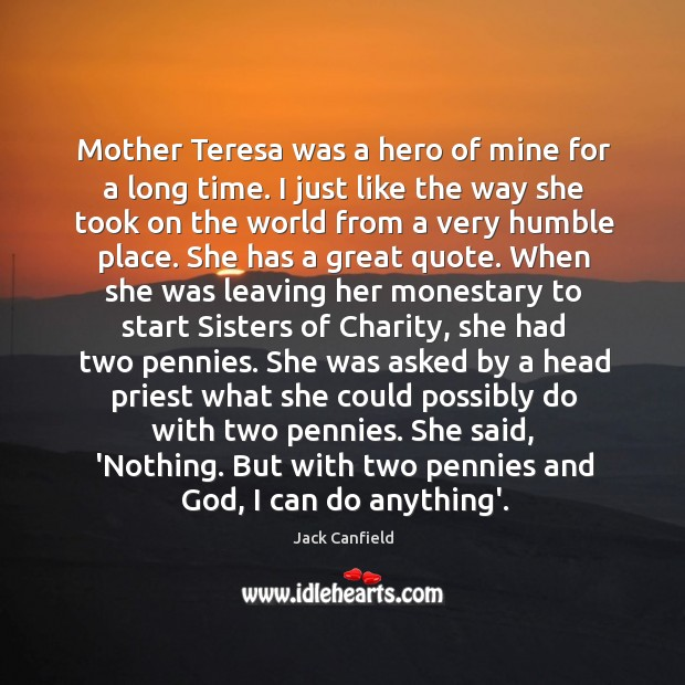 Image, Mother Teresa was a hero of mine for a long time. I