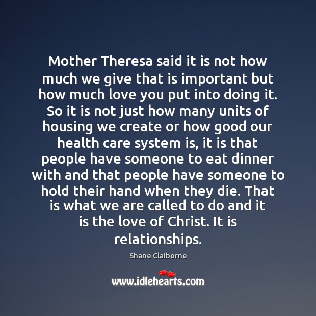 Image, Mother Theresa said it is not how much we give that is