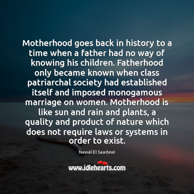Motherhood goes back in history to a time when a father had Motherhood Quotes Image