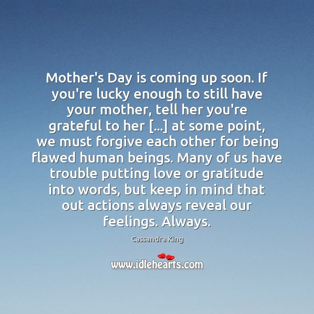 Mother's Day is coming up soon. If you're lucky enough to still Mother's Day Quotes Image