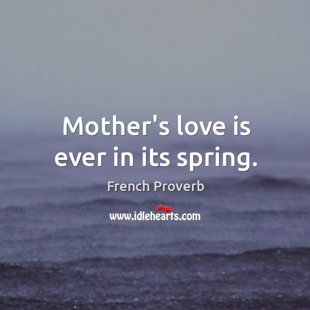 Mother's love is ever in its spring. Image