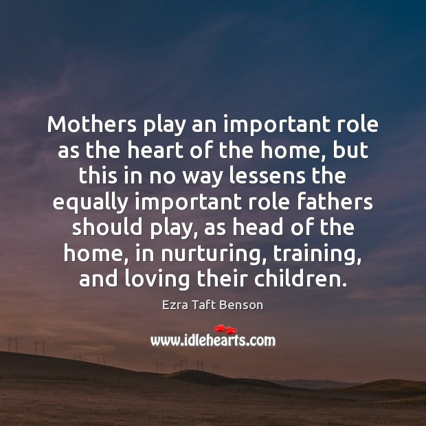 Image, Mothers play an important role as the heart of the home, but