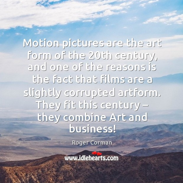 Motion pictures are the art form of the 20th century, and one of the reasons is the fact that Image