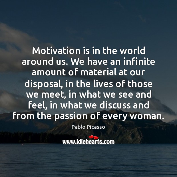 Image, Motivation is in the world around us. We have an infinite amount