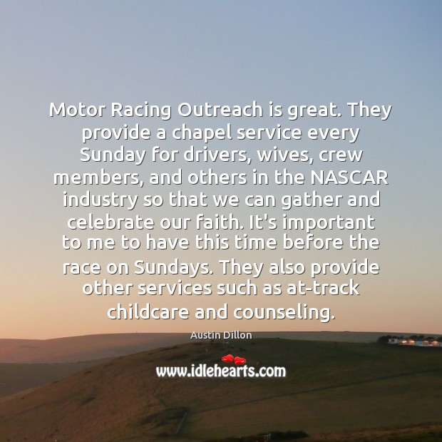 Image, Motor Racing Outreach is great. They provide a chapel service every Sunday