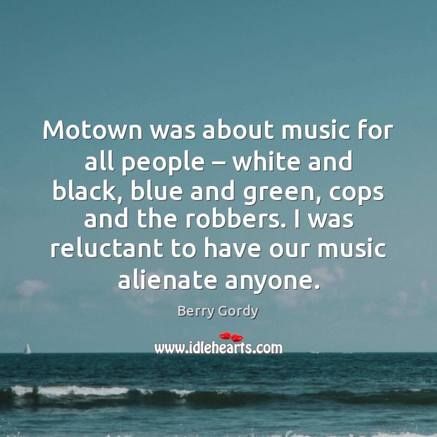 Motown was about music for all people – white and black, blue and Image