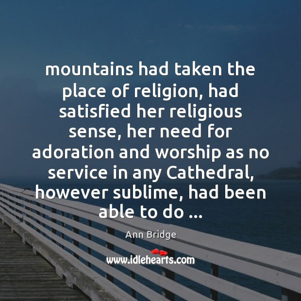 Mountains had taken the place of religion, had satisfied her religious sense, Image