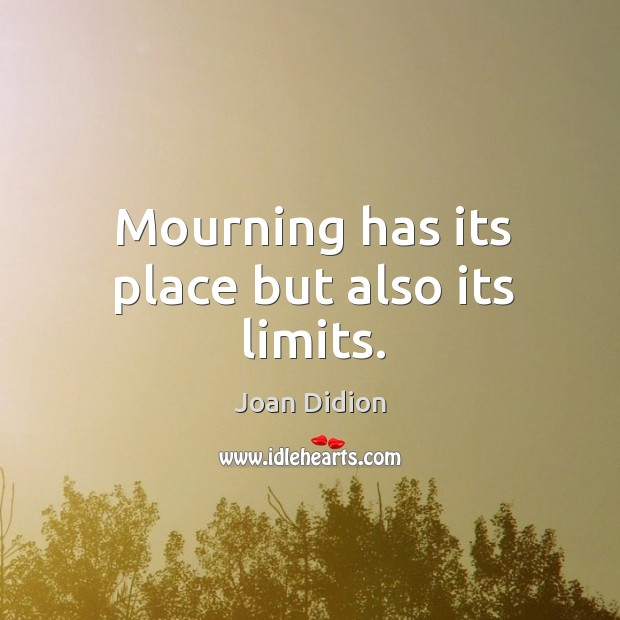 Image, Mourning has its place but also its limits.