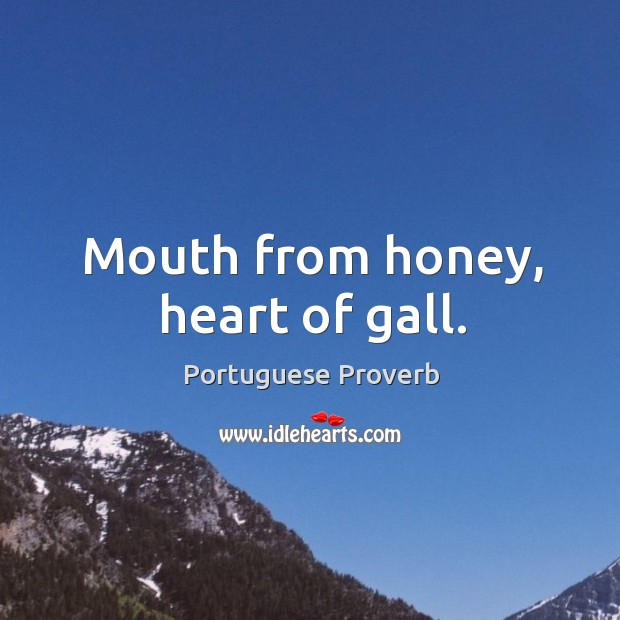 Image, Mouth from honey, heart of gall.