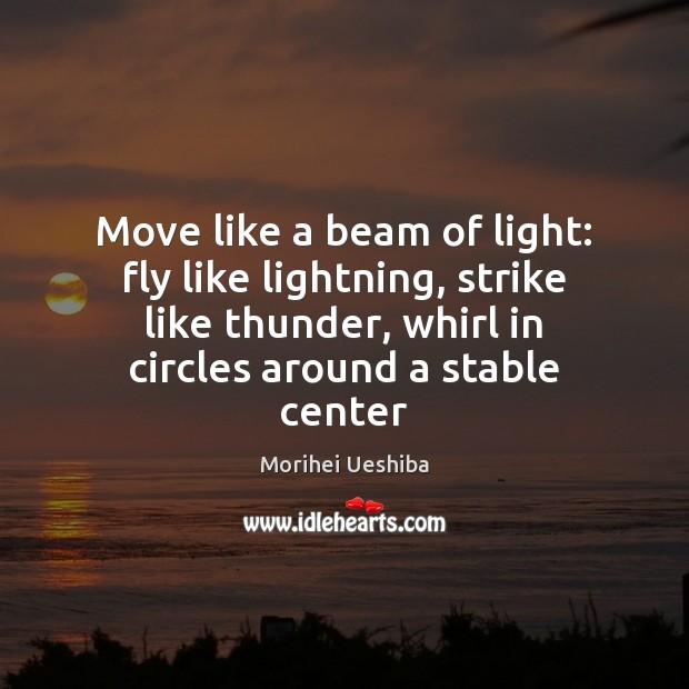 Image, Move like a beam of light: fly like lightning, strike like thunder,