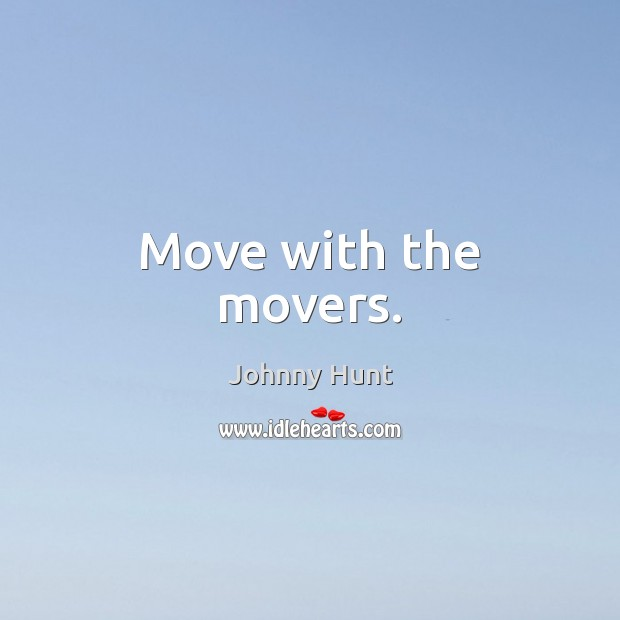 Move with the movers. Image