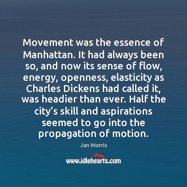 Image, Movement was the essence of Manhattan. It had always been so, and
