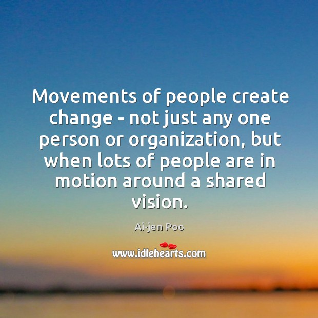 Image, Movements of people create change – not just any one person or