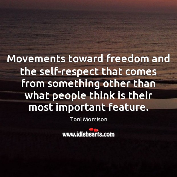 Movements toward freedom and the self-respect that comes from something other than Image