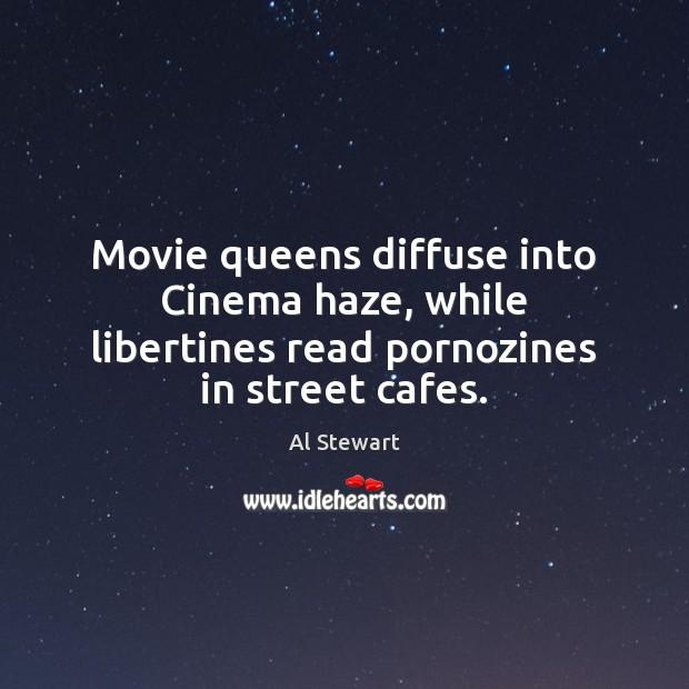 Image, Movie queens diffuse into Cinema haze, while libertines read pornozines in street cafes.