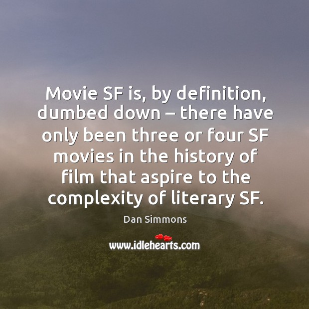 Movie sf is, by definition, dumbed down – there have only been three or four sf movies Image