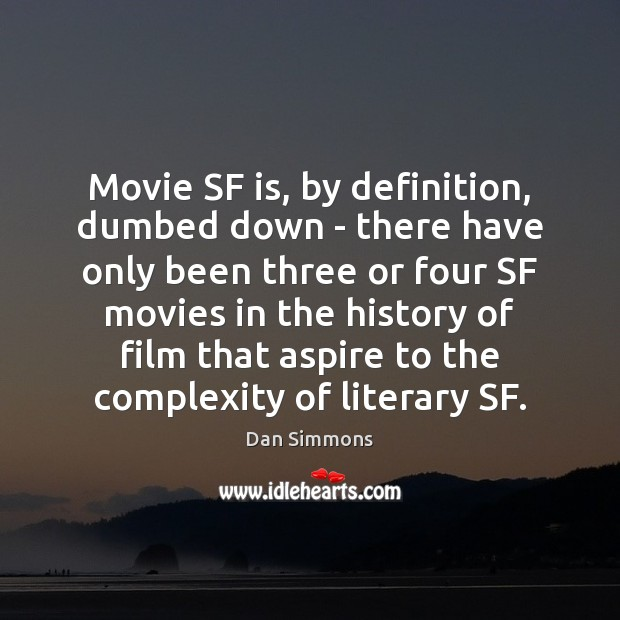 Movie SF is, by definition, dumbed down – there have only been Image