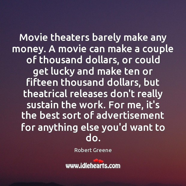 Movie theaters barely make any money. A movie can make a couple Image