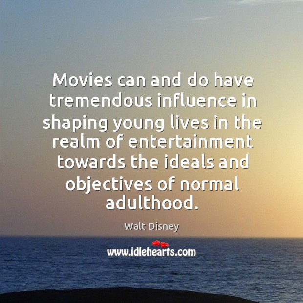 Image, Movies can and do have tremendous influence in shaping young lives in the realm
