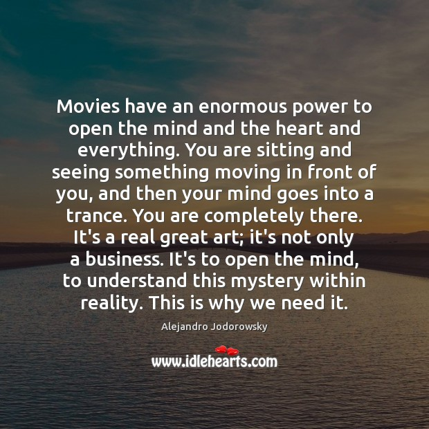 Image, Movies have an enormous power to open the mind and the heart