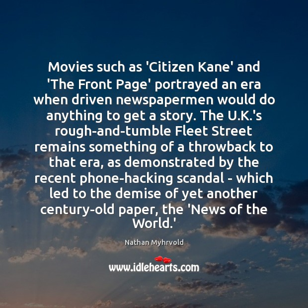 Movies such as 'Citizen Kane' and 'The Front Page' portrayed an era Image