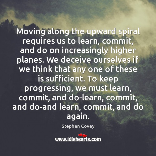 Moving along the upward spiral requires us to learn, commit, and do Image