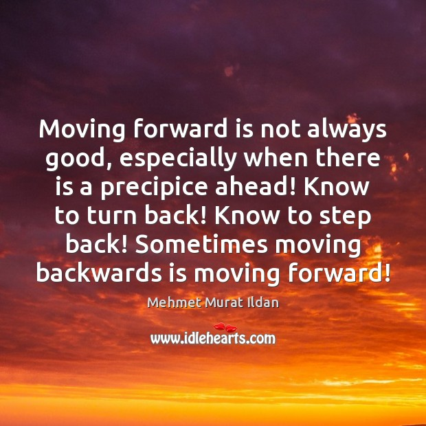 Image, Moving forward is not always good, especially when there is a precipice