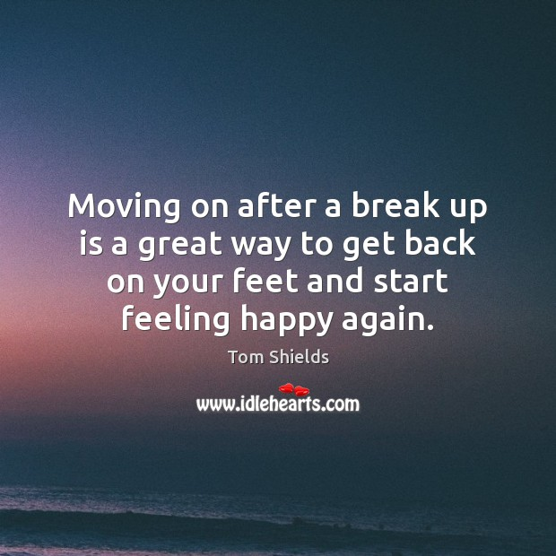 Moving on after a break up is a great way to get Moving On Quotes Image