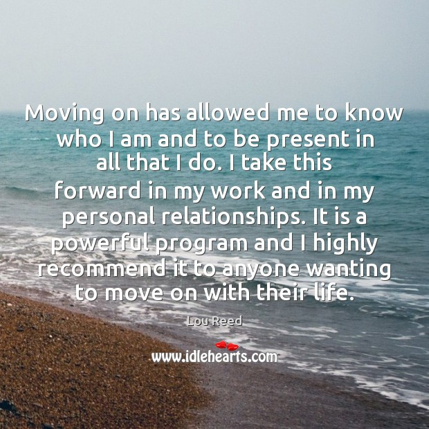 Moving on has allowed me to know who I am and to Moving On Quotes Image