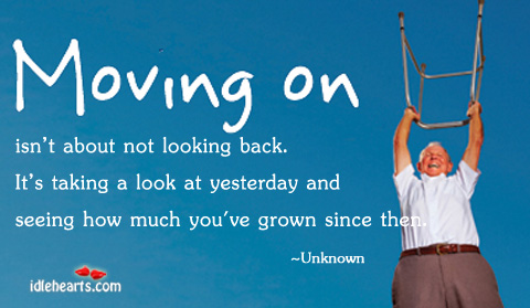 Moving On Isn't About Not looking Back. It's Taking…