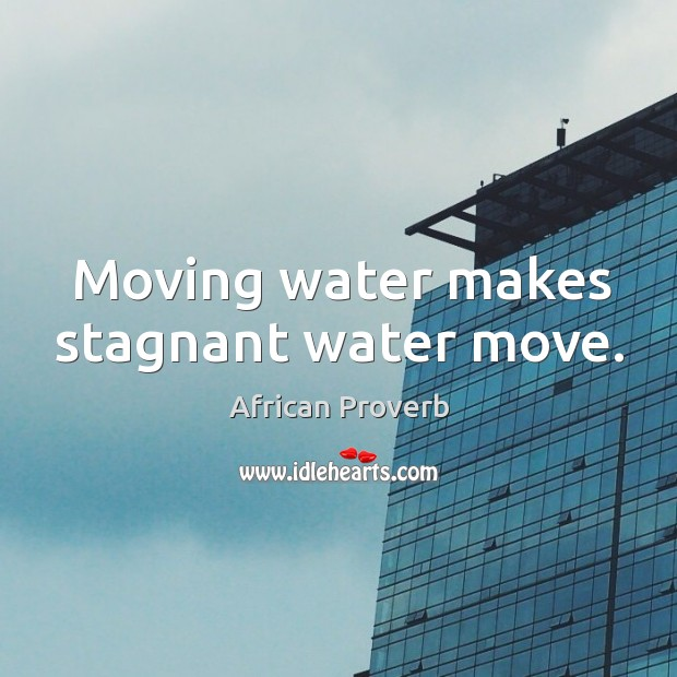 Image, Moving water makes stagnant water move.