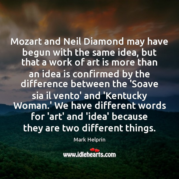 Mozart and Neil Diamond may have begun with the same idea, but Image