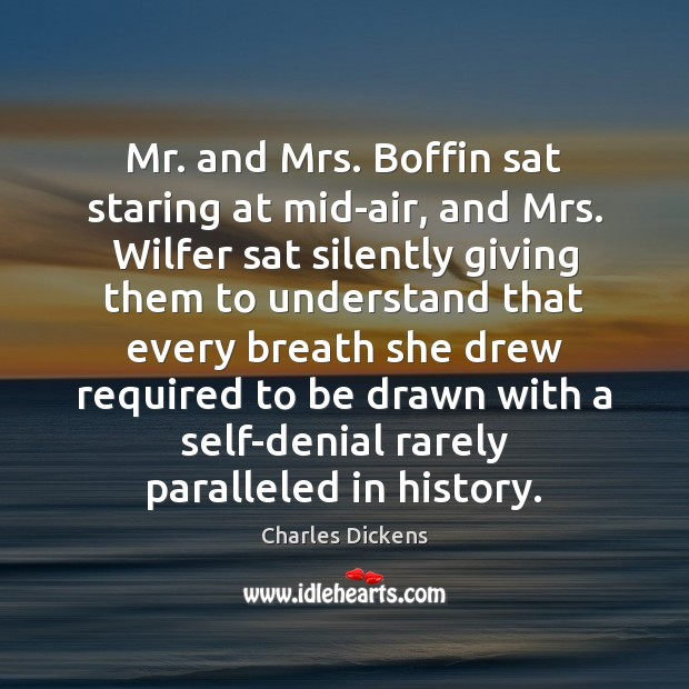 Mr. and Mrs. Boffin sat staring at mid-air, and Mrs. Wilfer sat Image