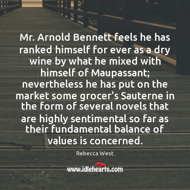 Image, Mr. Arnold Bennett feels he has ranked himself for ever as a