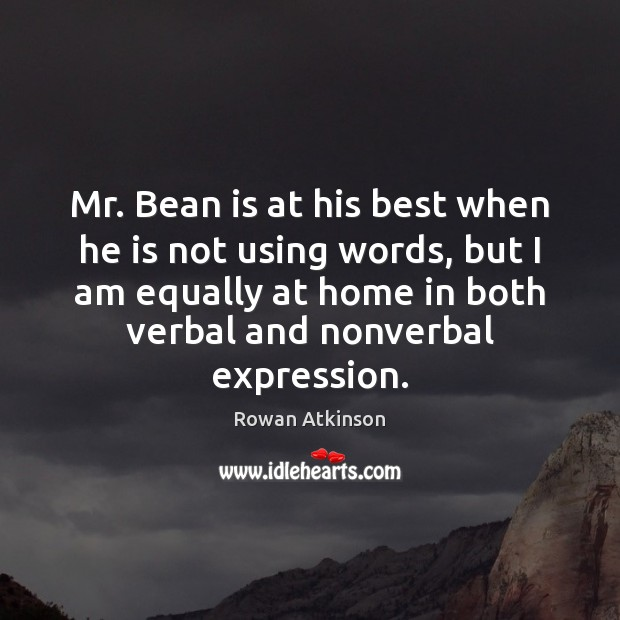 Image, Mr. Bean is at his best when he is not using words,