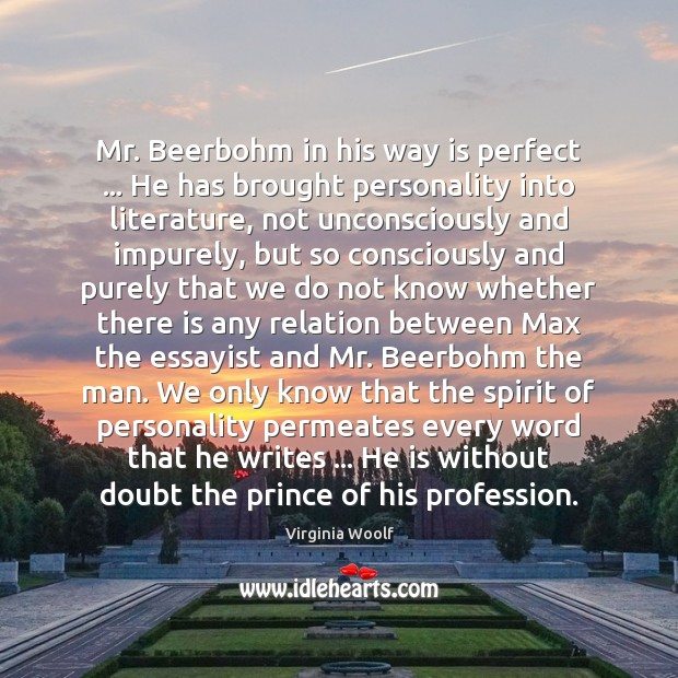 Image, Mr. Beerbohm in his way is perfect … He has brought personality into