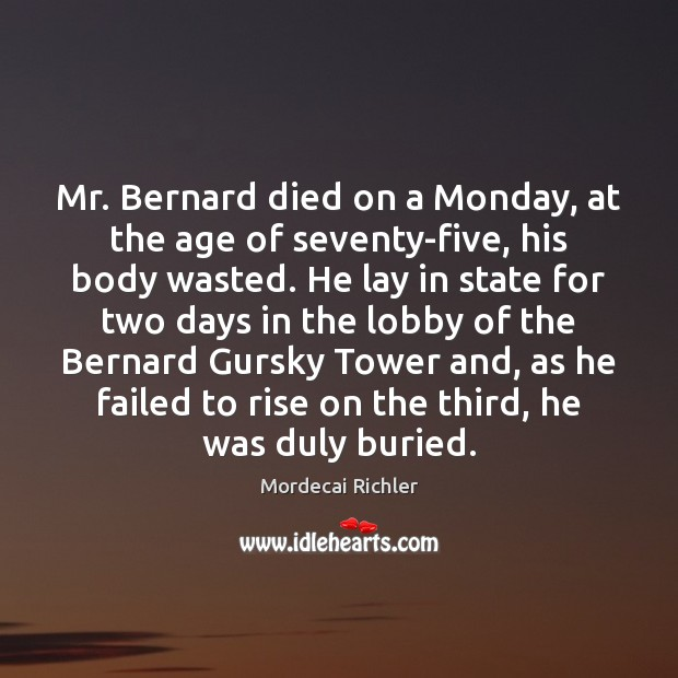 Mr. Bernard died on a Monday, at the age of seventy-five, his Image