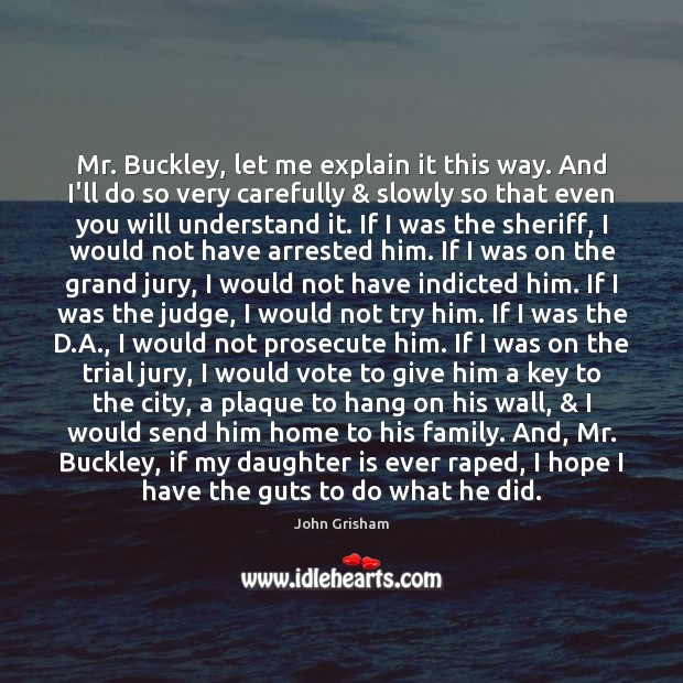 Mr. Buckley, let me explain it this way. And I'll do so Daughter Quotes Image
