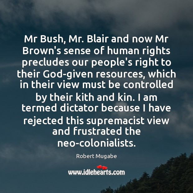 Mr Bush, Mr. Blair and now Mr Brown's sense of human rights Image