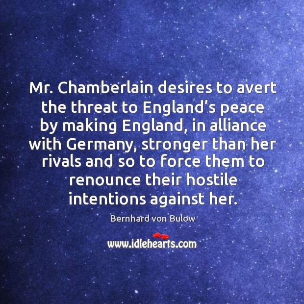 Image, Mr. Chamberlain desires to avert the threat to england's peace by making england, in alliance with germany