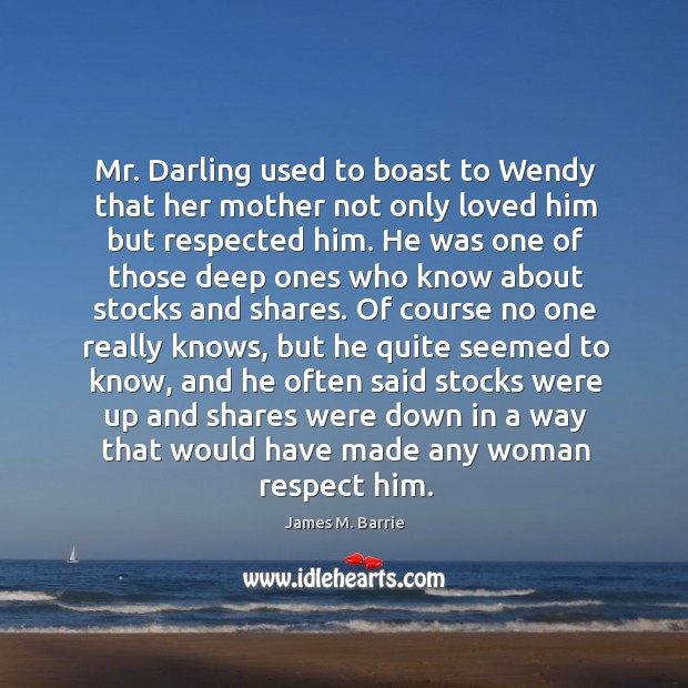 Image, Mr. Darling used to boast to Wendy that her mother not only