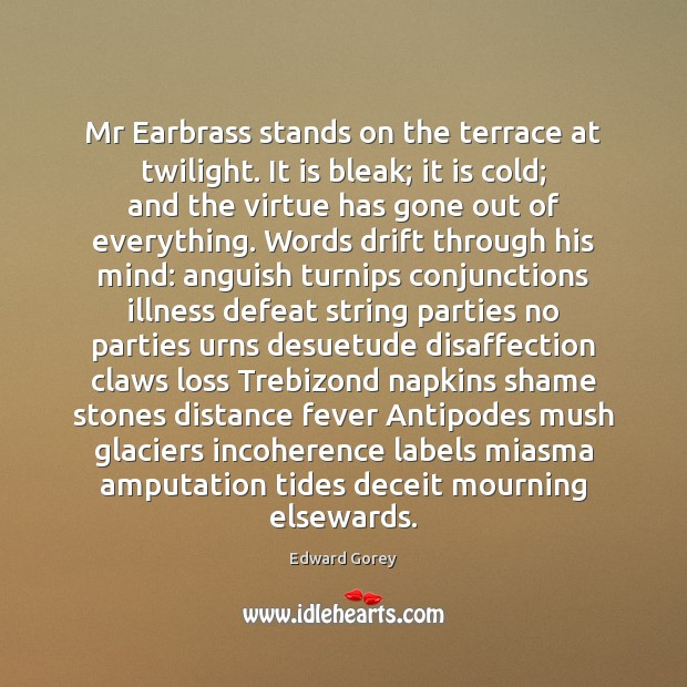 Image, Mr Earbrass stands on the terrace at twilight. It is bleak; it