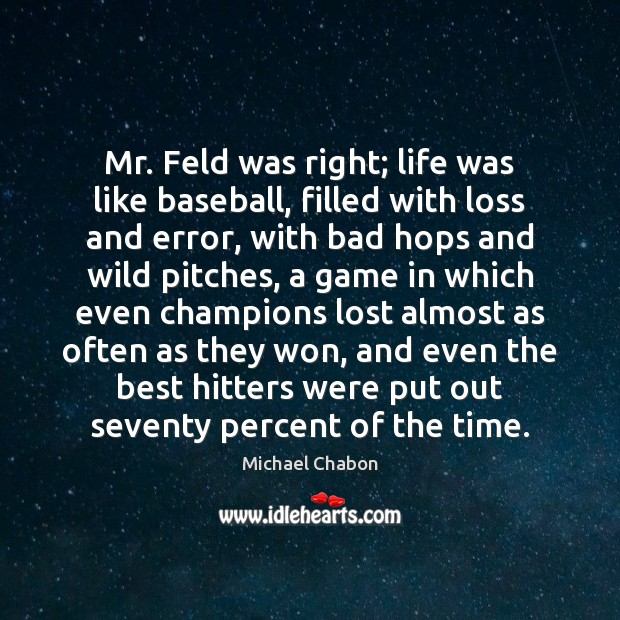 Mr. Feld was right; life was like baseball, filled with loss and Image
