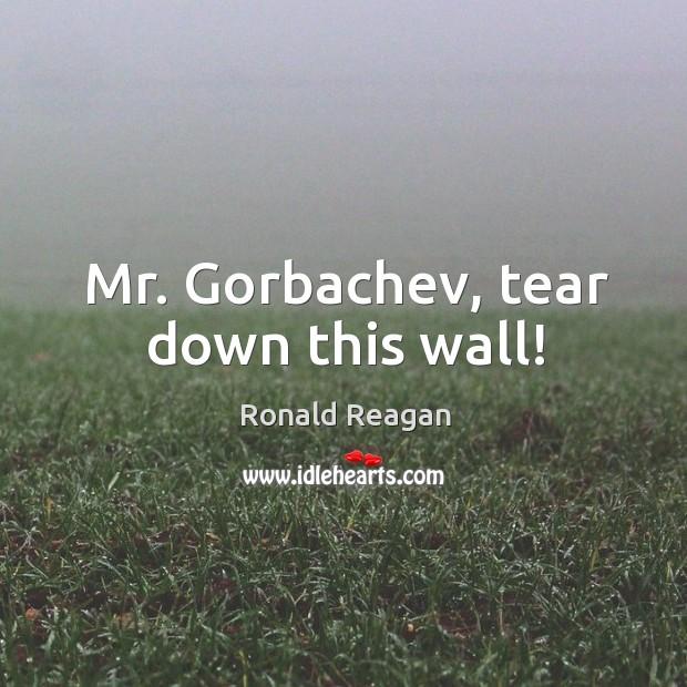 Mr. Gorbachev, tear down this wall! Image