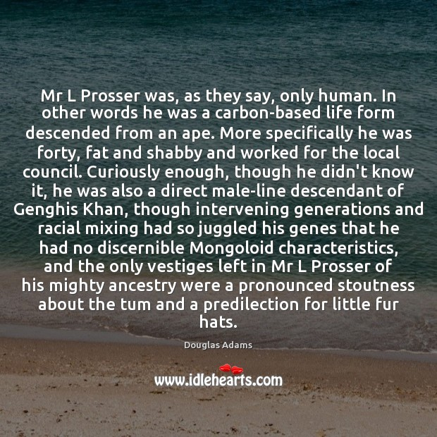 Image, Mr L Prosser was, as they say, only human. In other words
